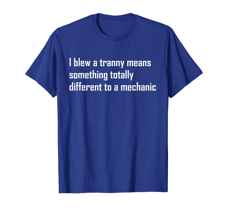 Funny Truck Tire Mechanic T-Shirt Pun Tranny T-Shirt