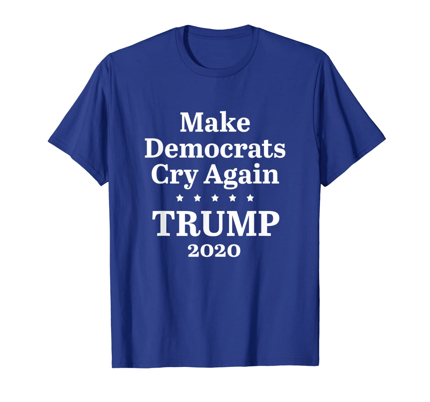 Funny Trump 2020 Make Democrats Cry Again Political Humor T-Shirt-TH