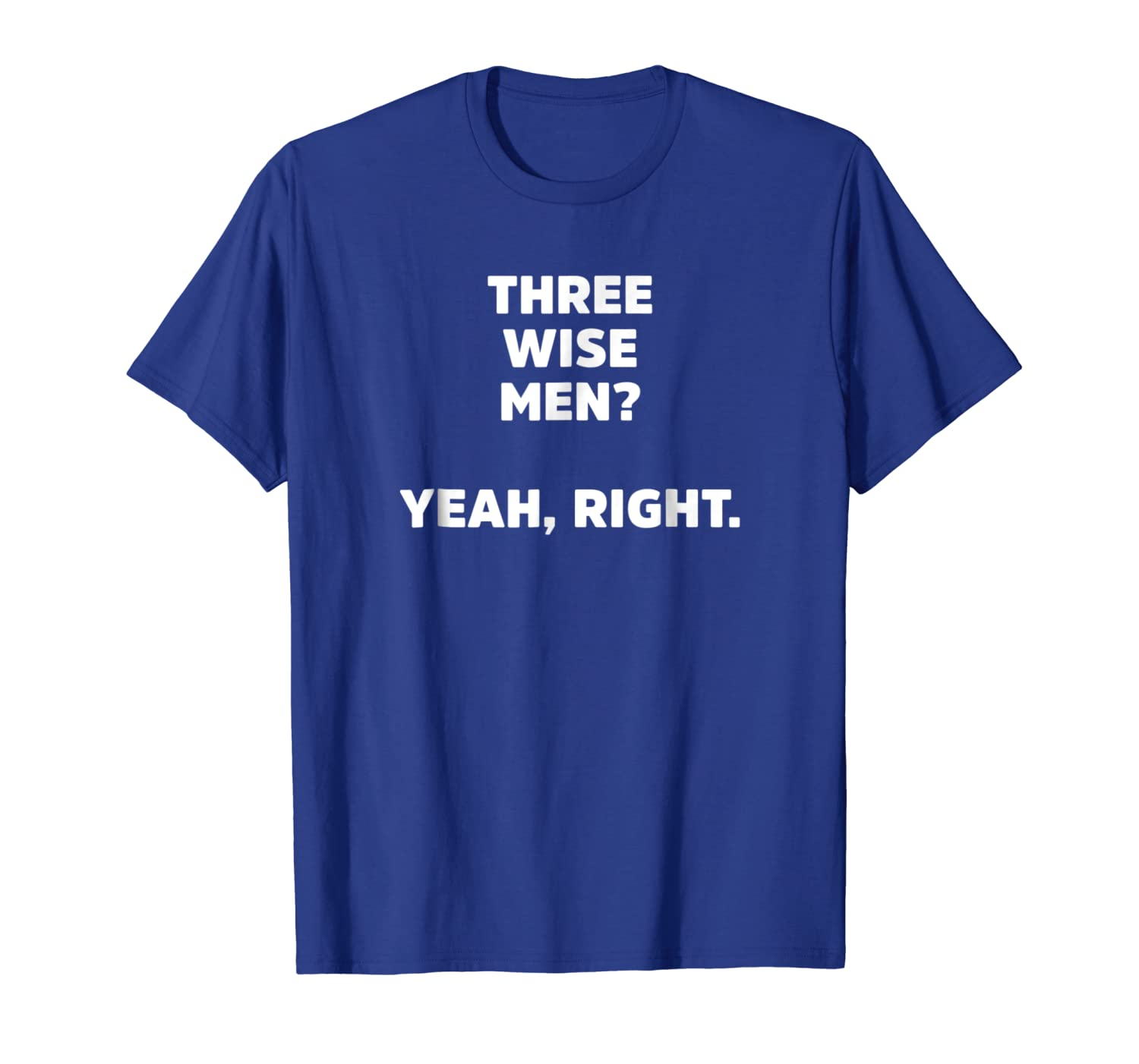 Christmas Hater.Amazon Com Three Wise Men Yeah Right Sarcastic Christmas
