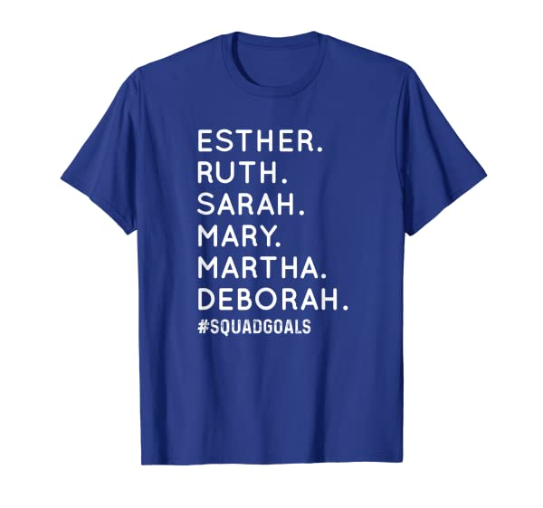 Women of the Bible Squad Goals Shirt Esther Ruth Sarah Mary