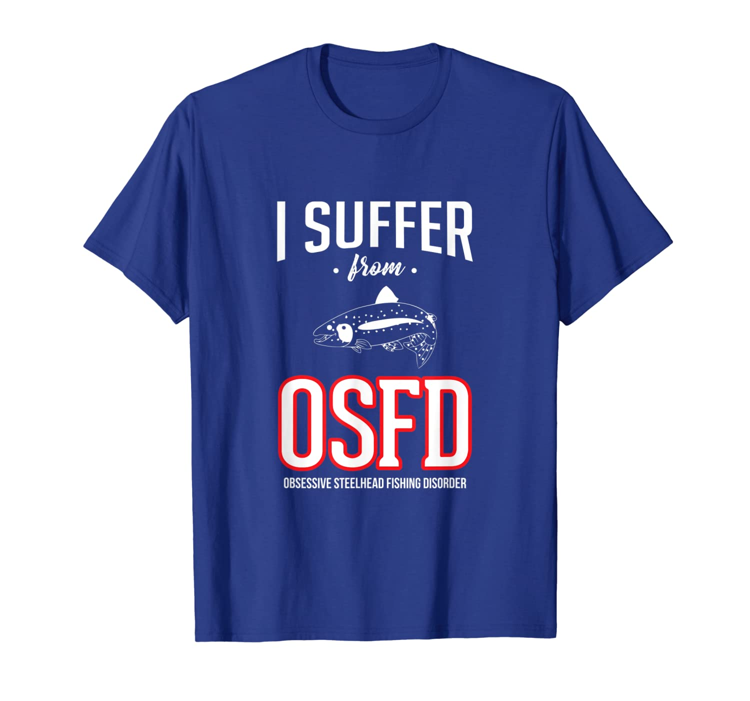 Steelhead Fishing Shirt Obsessive Fishing Disorder Tee Unisex Tshirt