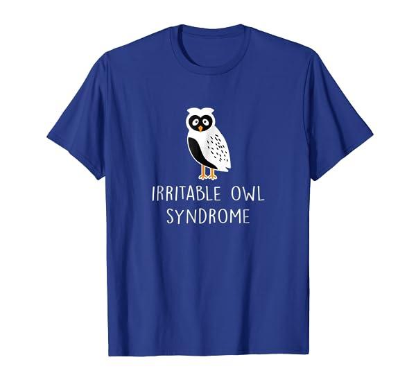 Irritable Owl Syndrome T-Shirt Funny Owl Bad Mood Gift Tee
