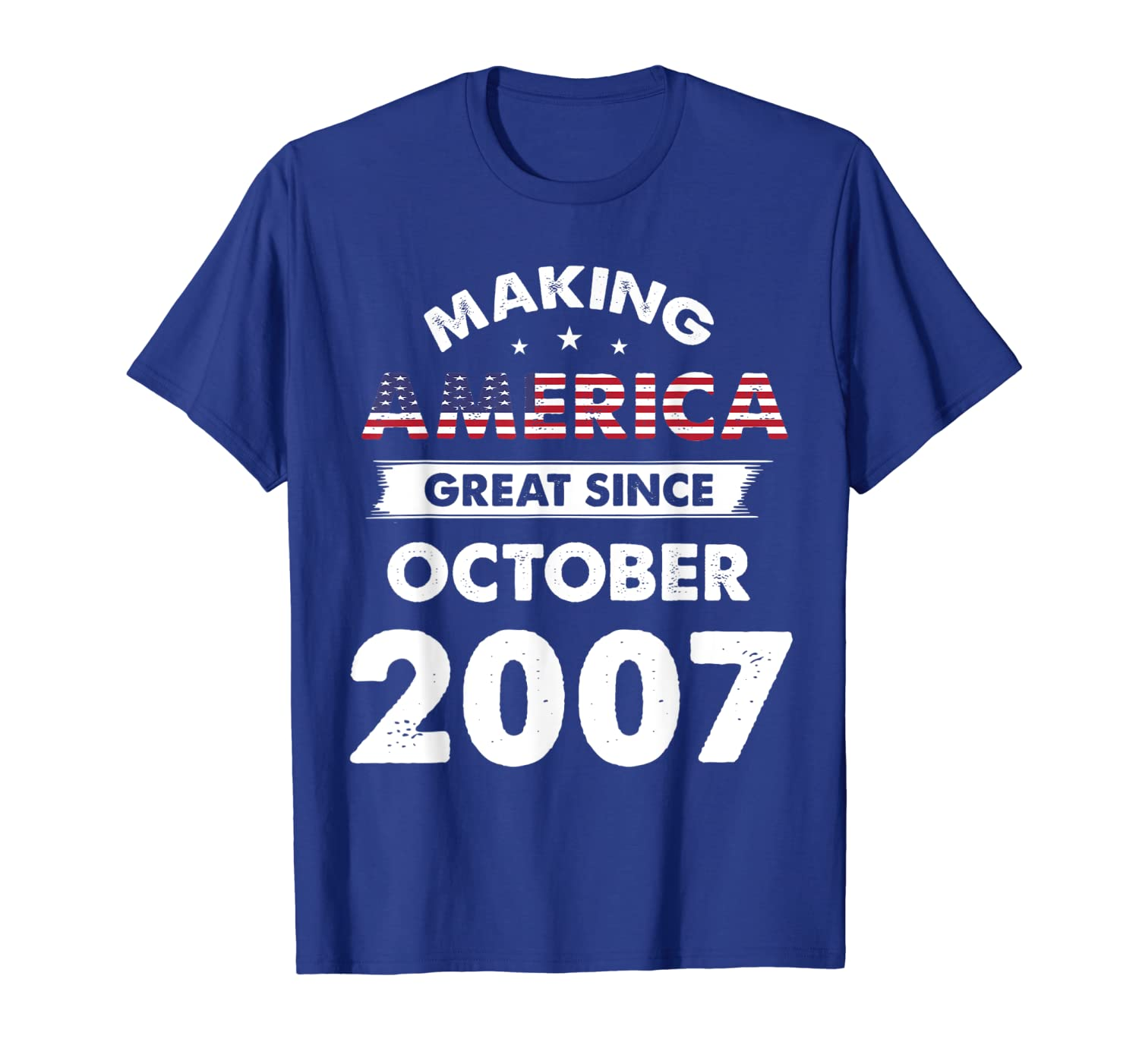 Make America Great Since October 2007 Birthday 12 Yrs Old T-Shirt