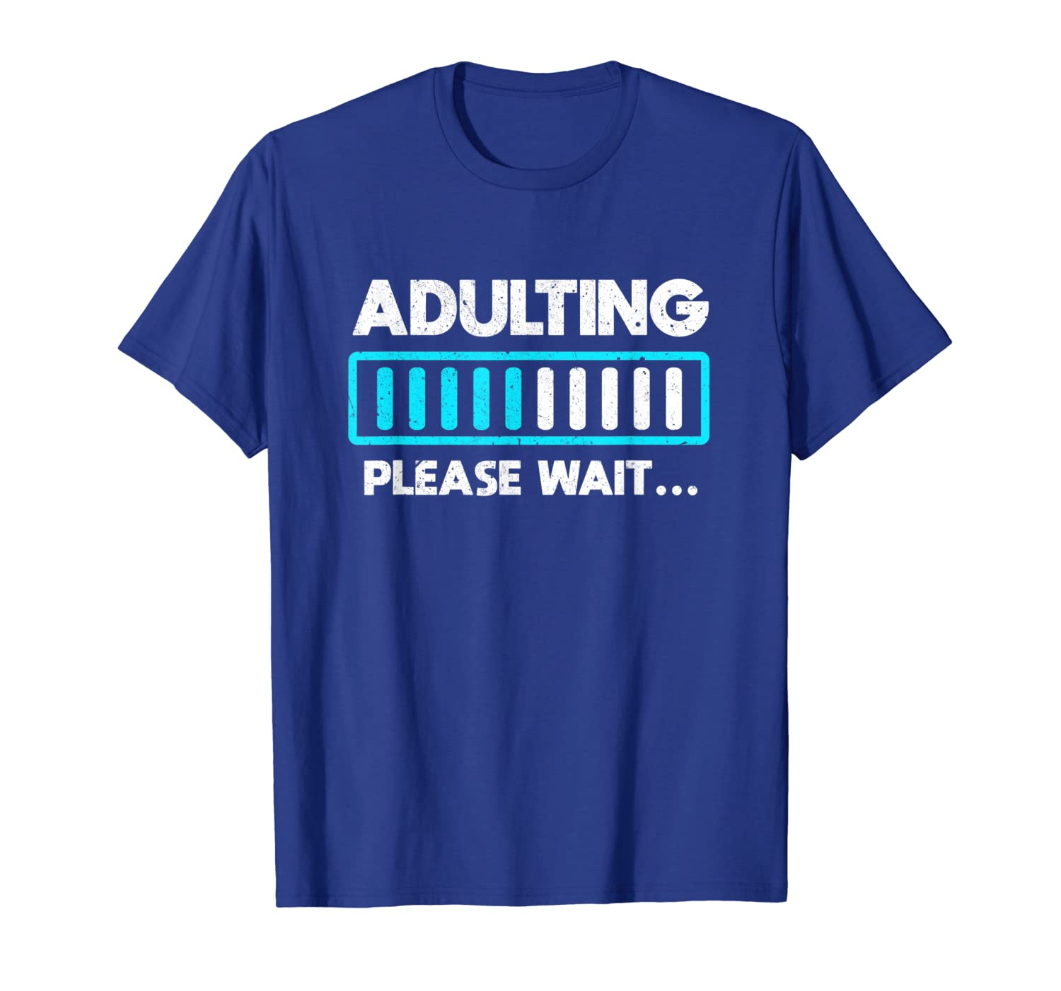 Adulting Please Wait Funny Adult Loading Gift Fun Design T-Shirt-ANZ