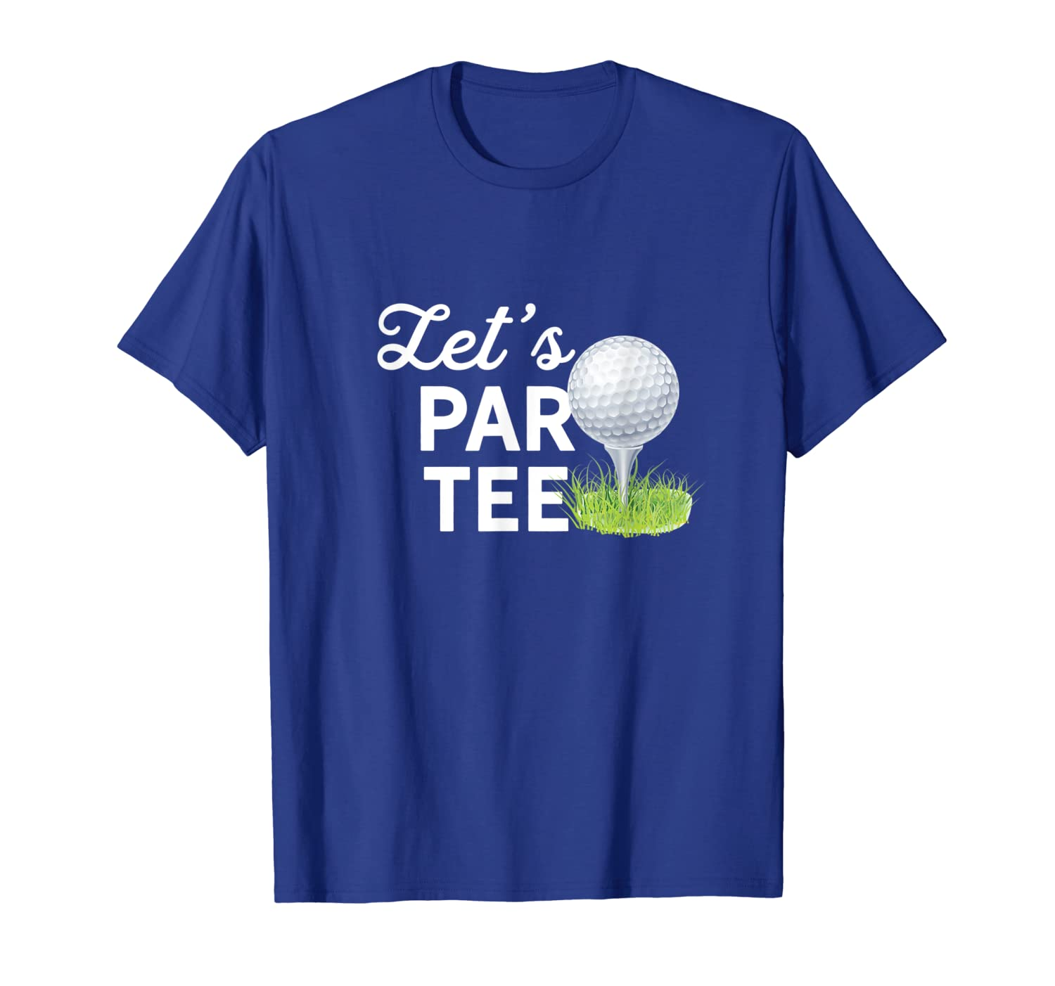 Let's Par Tee Golf Ball With Tee Pin Funny Golf Club T-Shirt-TH