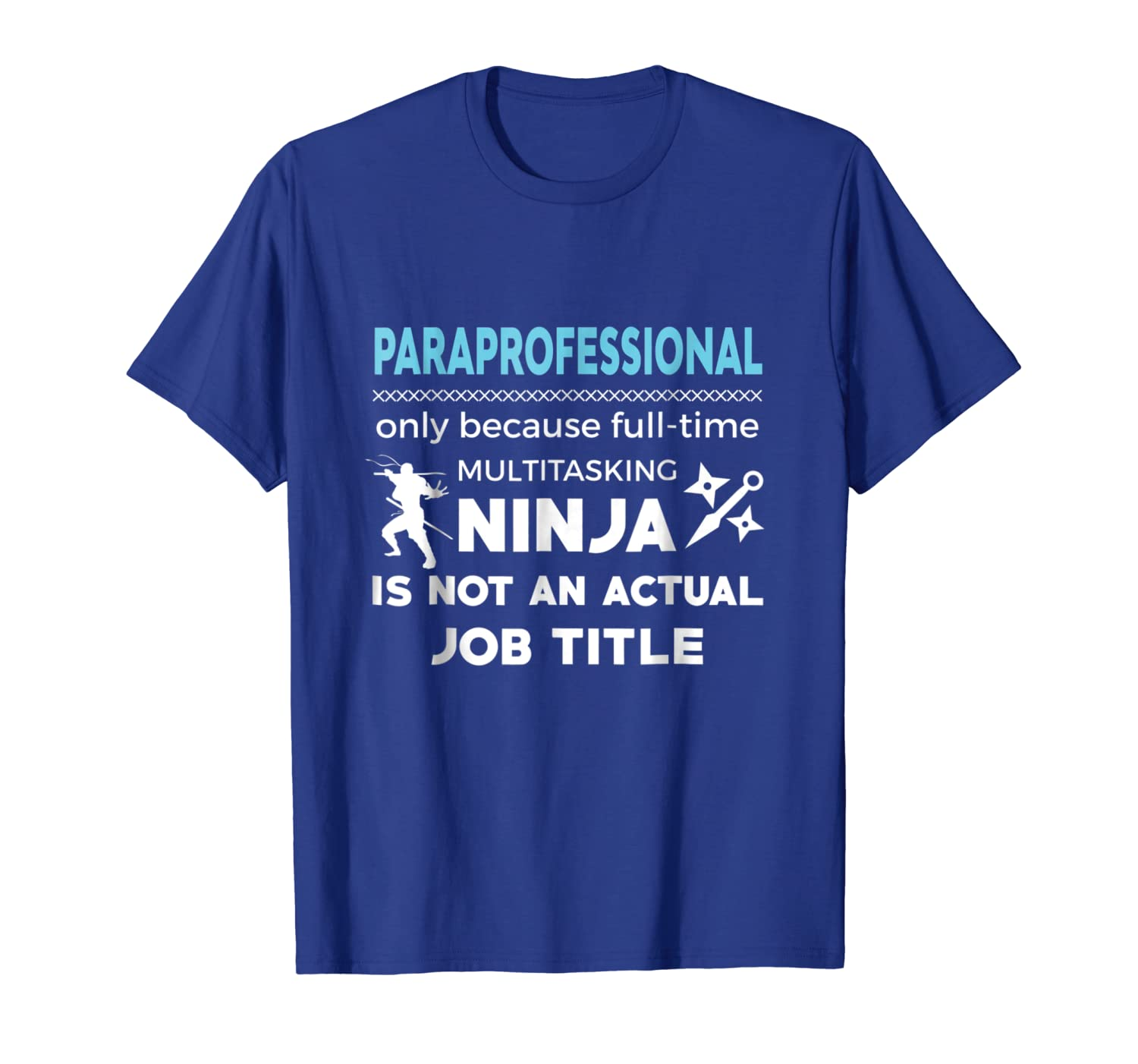 Amazon.com: Paraprofessional Because Ninja Not Job Funny T ...