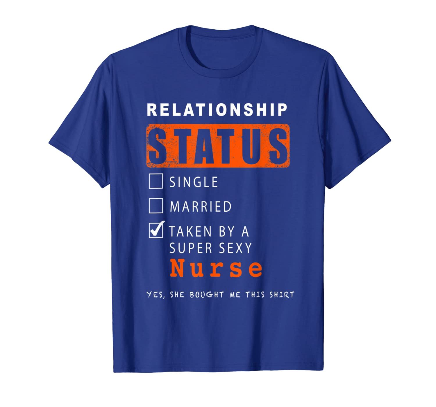Relationship Status Single Married Taken By A Sexy Nurse T-Shirt-TH