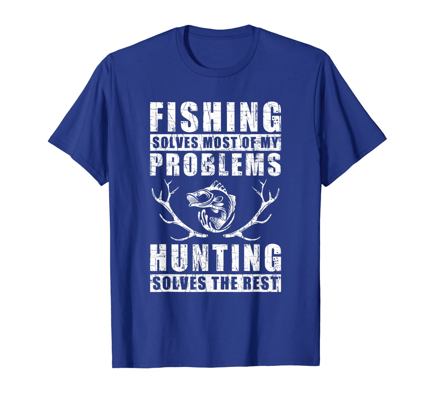 Fishing Solves Most Of My Problems Hunting Quote Gift T-Shirt Unisex Tshirt