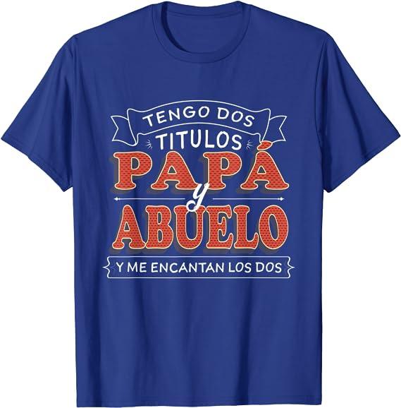 Hombre Tengo dos Títulos Papa y Abuelo Camisa para Día del Padre Camiseta