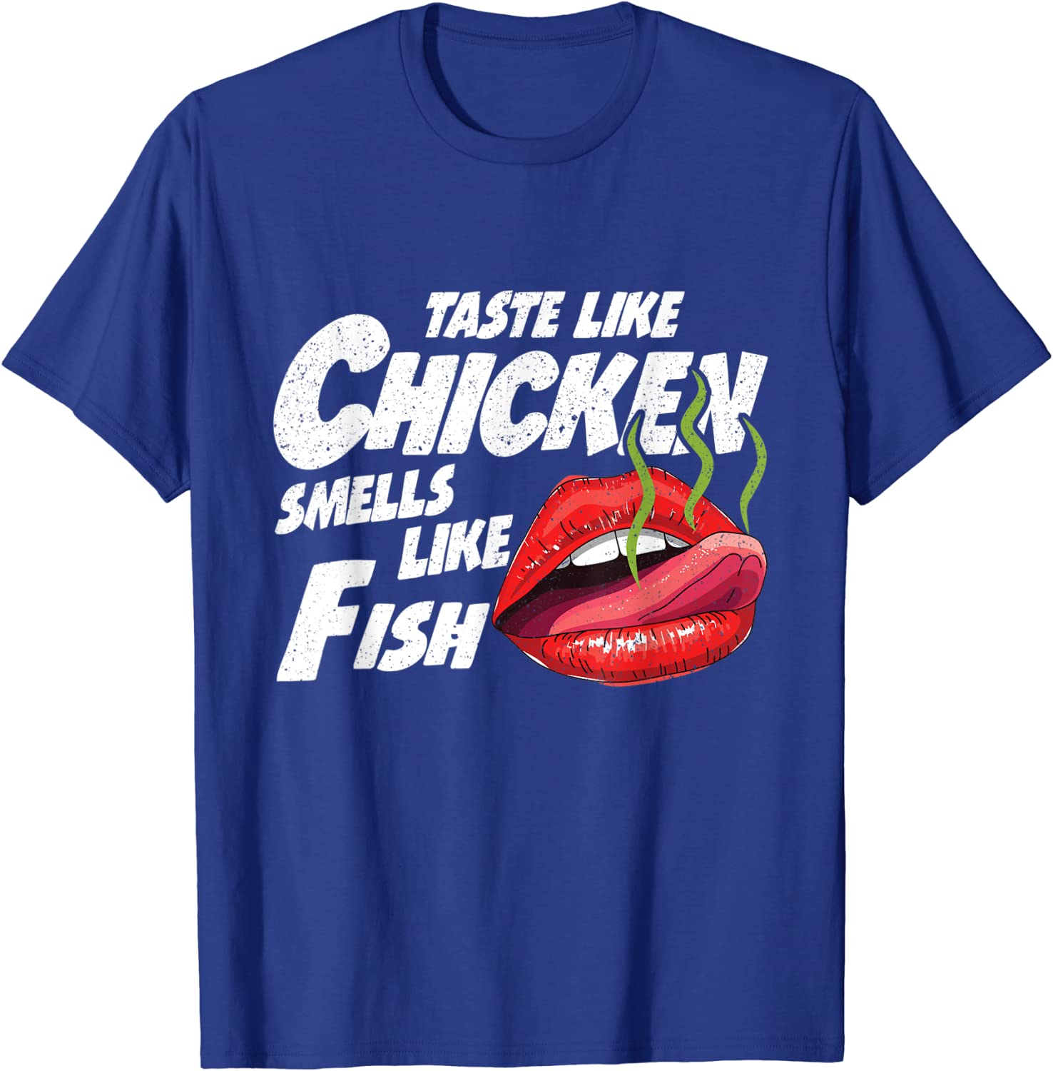 SMELLS LIKE FISH TASTES LIKE CHICKEN VERY VERY RUDE FUNNY T SHIRTS ALL SIZES