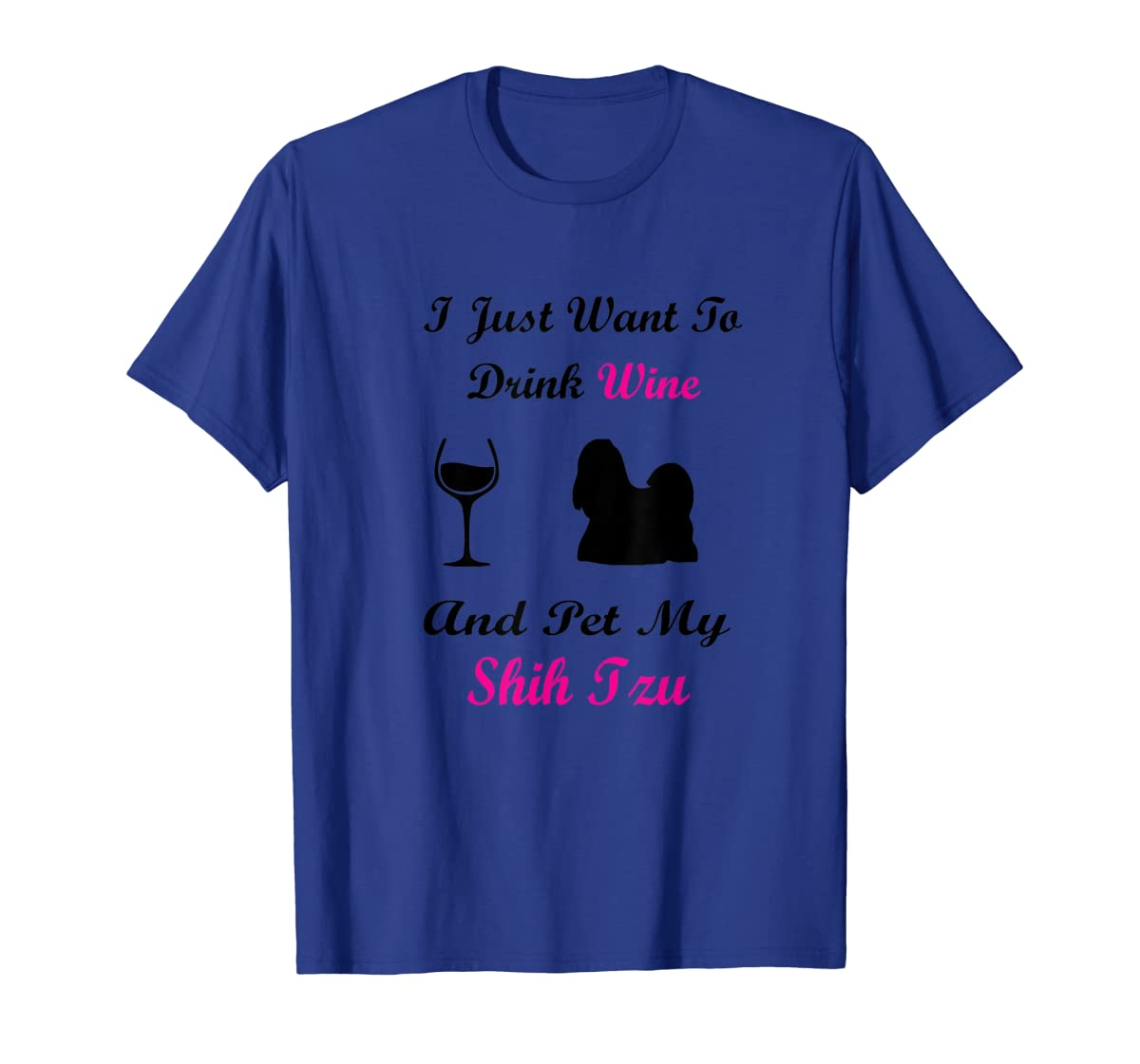 I Just Want To Drink Wine and Pet My Shih Tzu Shirt Dog Love-Men's T-Shirt-Royal