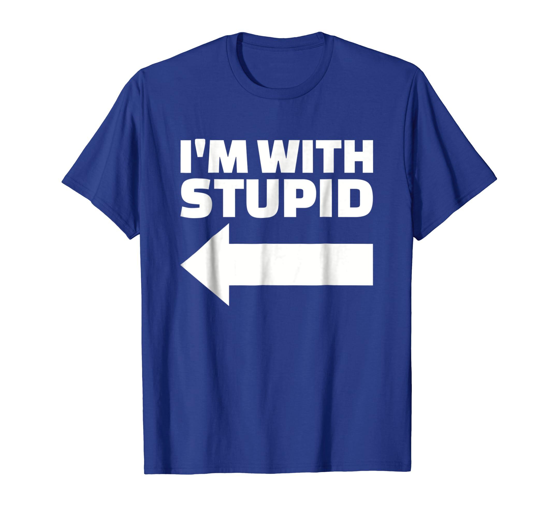 6c3aa203c Amazon.com: I'm with stupid T-Shirt: Clothing