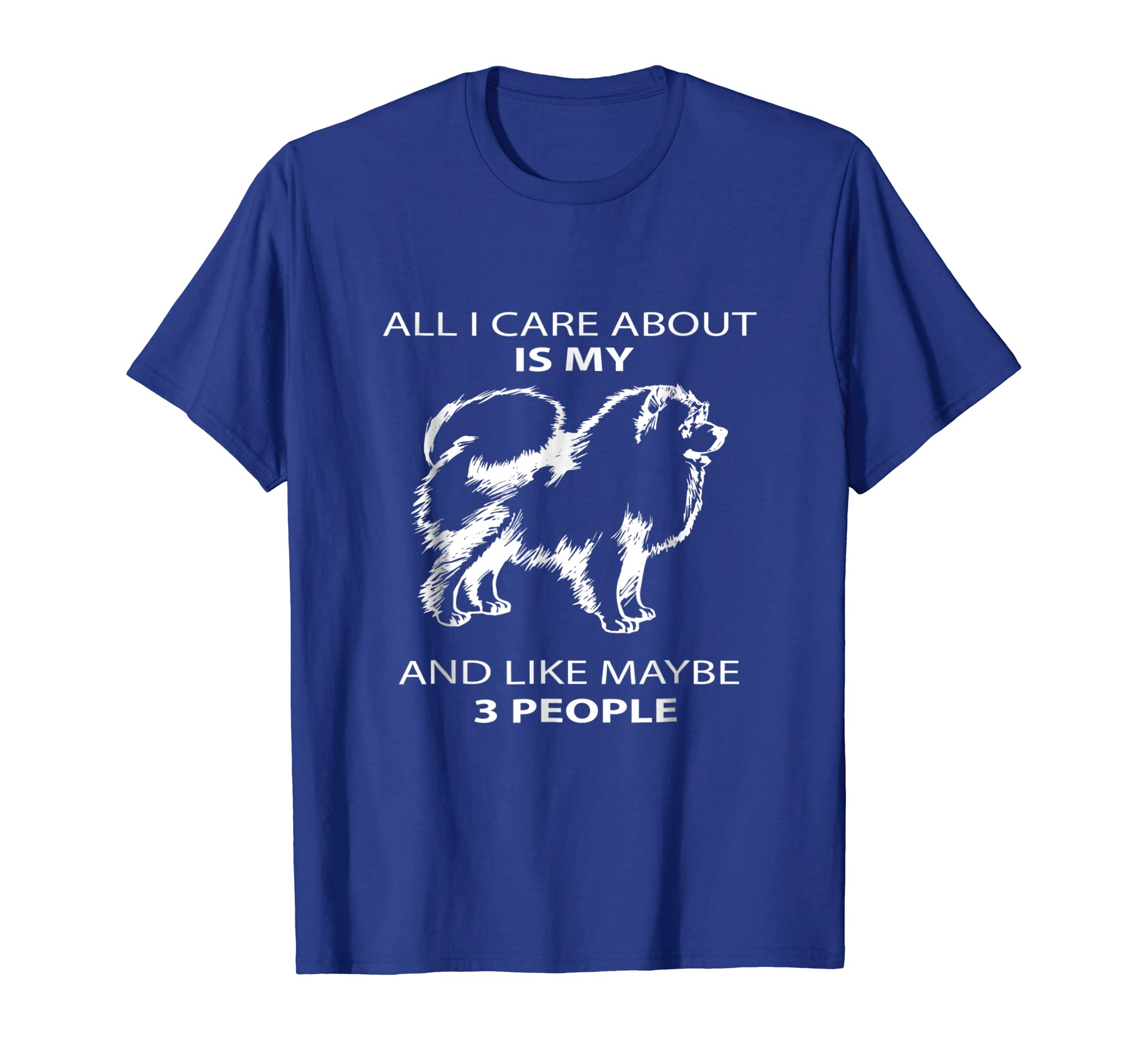 I Only Care About My Dog And Maybe 3 People Funny TShirt-AZP