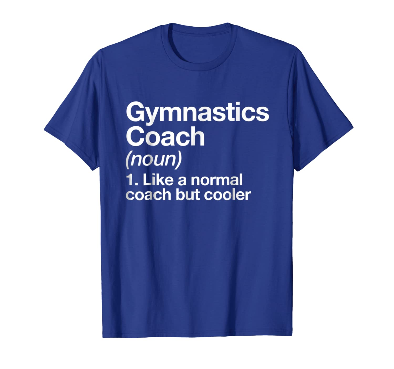 Gymnastics Coach Funny Definition T-shirt Trainer Gift Tee-Loveshirt