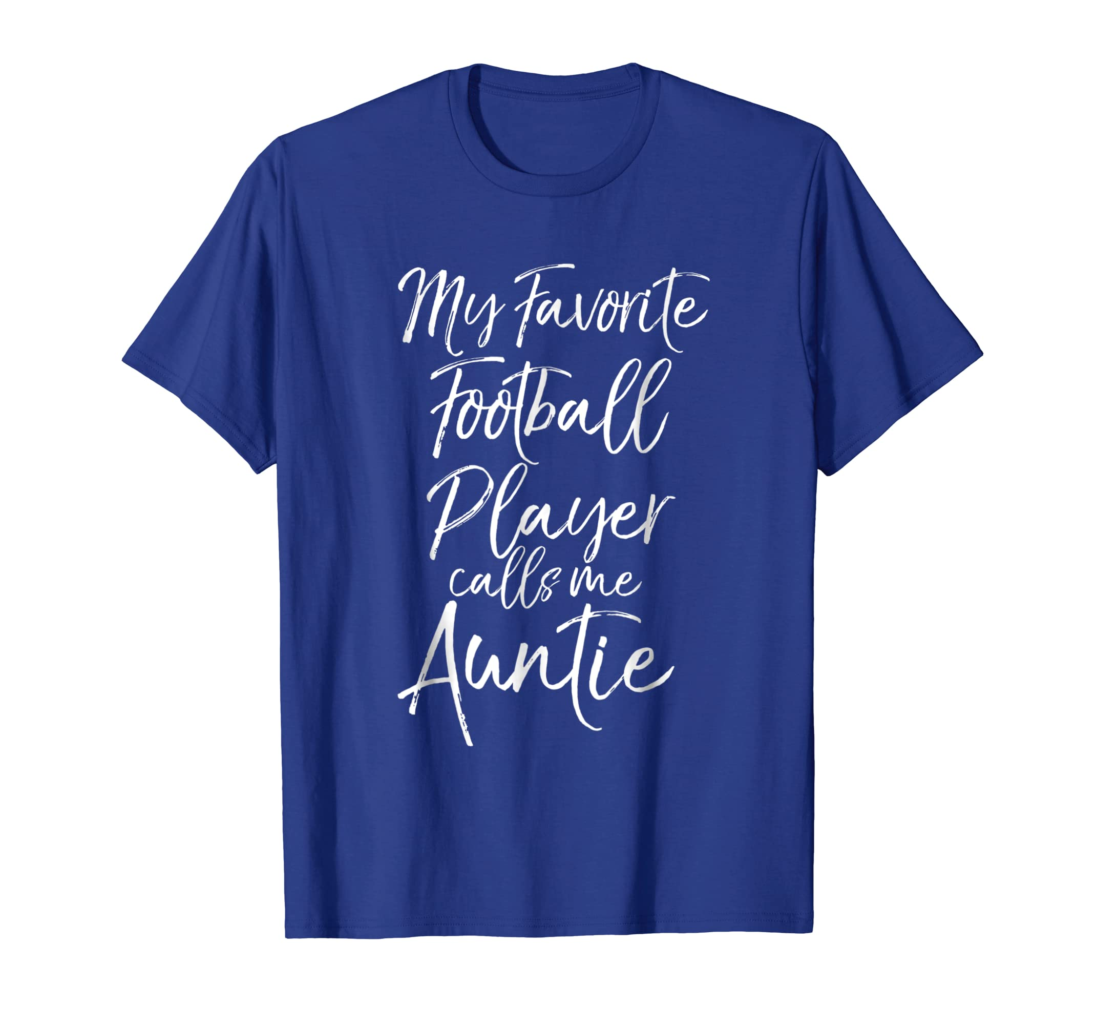 My Favorite Football Player Calls Me Auntie Shirt Aunt Tee
