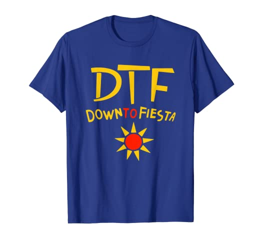 e1920e2b Amazon.com: DTF Down To Fiesta Tshirt Brooklyn Fine Nice Summer T ...