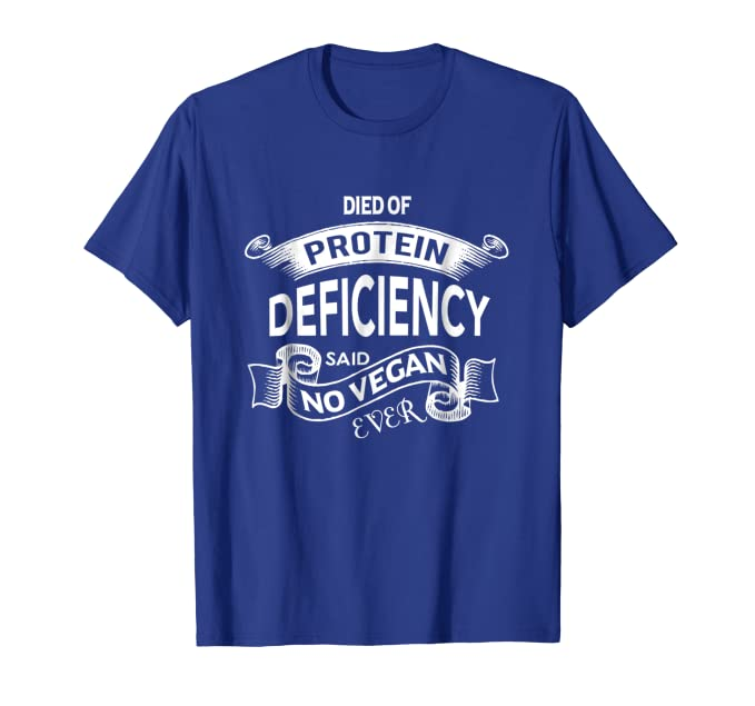 64e727f8 Amazon.com: Vegan Saying Shirts - Died of Protein Deficiency T Shirt:  Clothing