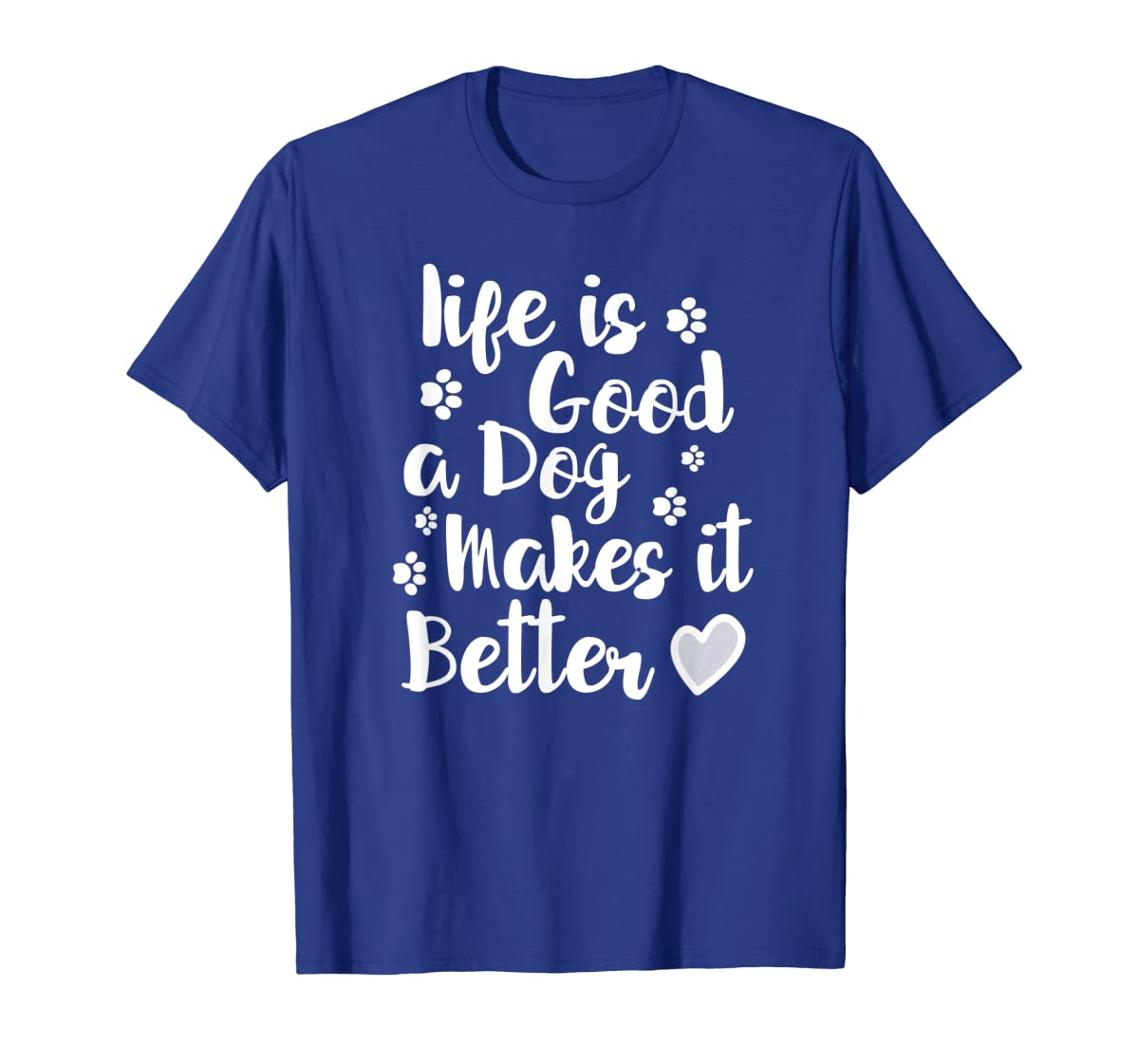 Life Is Good A Dog Makes It Better For Dog Lovers Tshirt T-Shirt-Men's T-Shirt-Royal