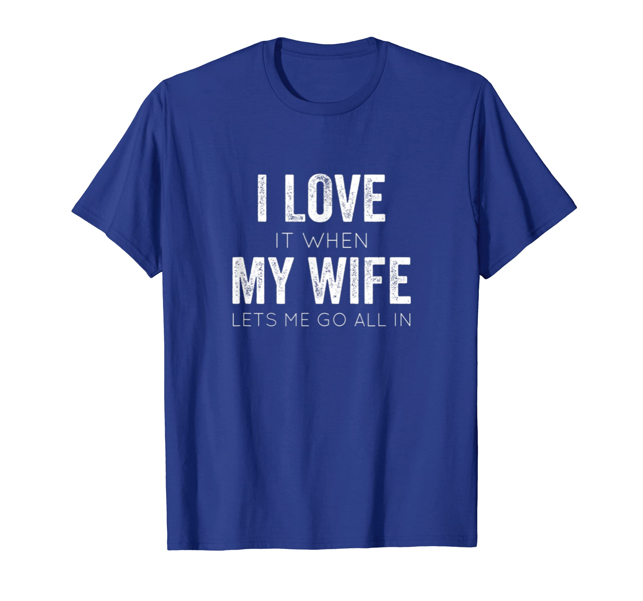 f2ec06578 Amazon.com: Poker T-Shirt Texas Hold'em love When My Wife Let Me All In:  Clothing