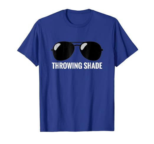 1a4512d0d6 Amazon.com  Throwing Shade Quote Cute Sunglasses Funny Trendy T ...