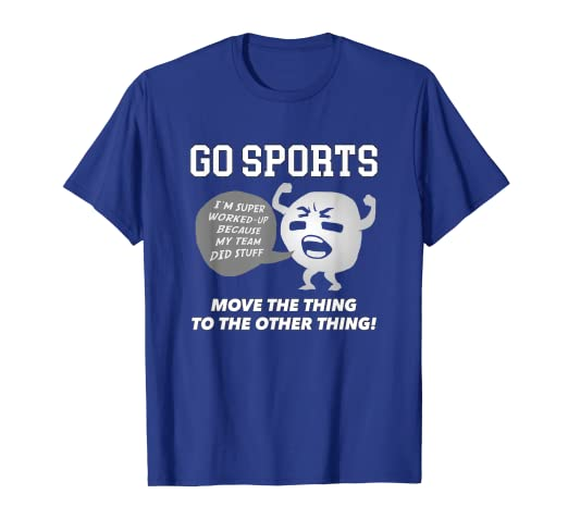 GO SPORTS T-Shirt Move The Thing To The Other Thing T-Shirt