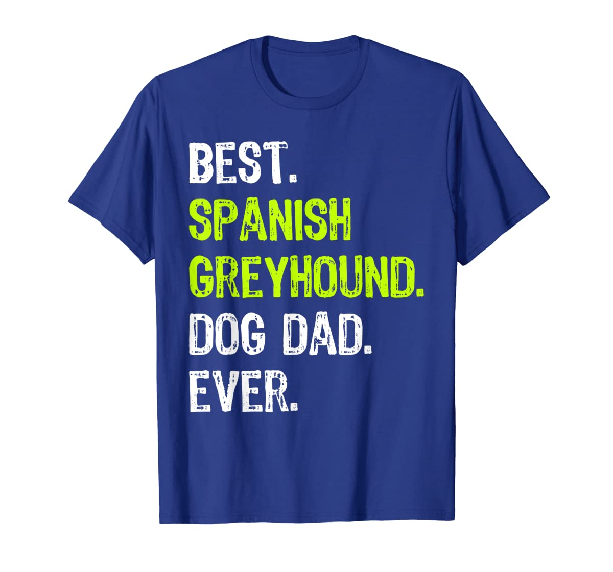 Spanish Greyhound Dog Dad Fathers Day Dog Lovers Gift T-Shirt-Men's T-Shirt-Royal