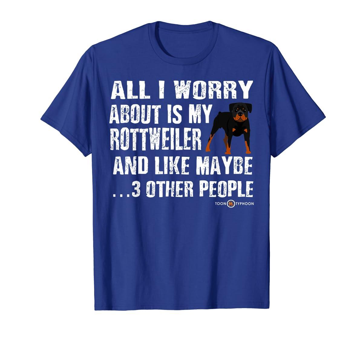 Rottweiler Shirt | All I worry about is my Rottweiler-Men's T-Shirt-Royal