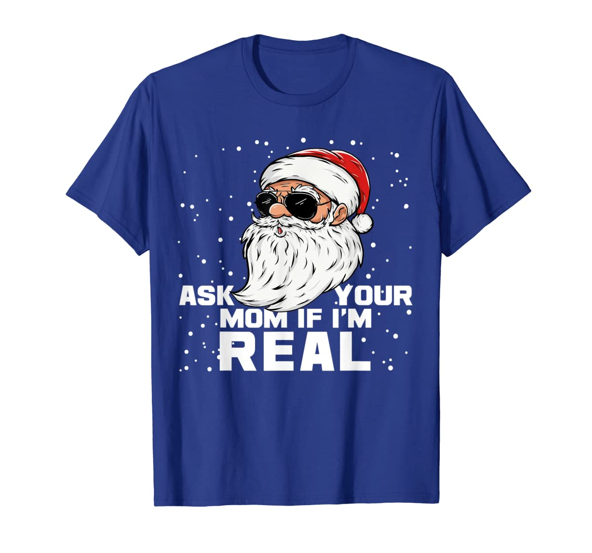 Ask Your Mom If I'm Real | Santa Claus Christmas T-Shirt-Men's T-Shirt-Royal