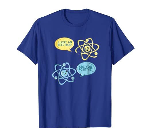 2e1e2460c Image Unavailable. Image not available for. Color: I Lost An Electron Are You  Positive Graphic T-Shirt