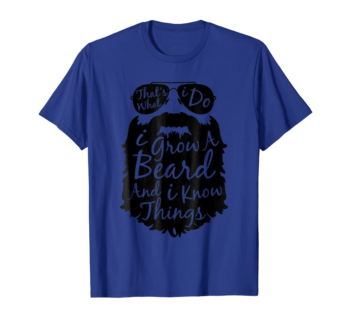 Thats what I do I grow a beard and I know things t shirt-Men's T-Shirt-Royal