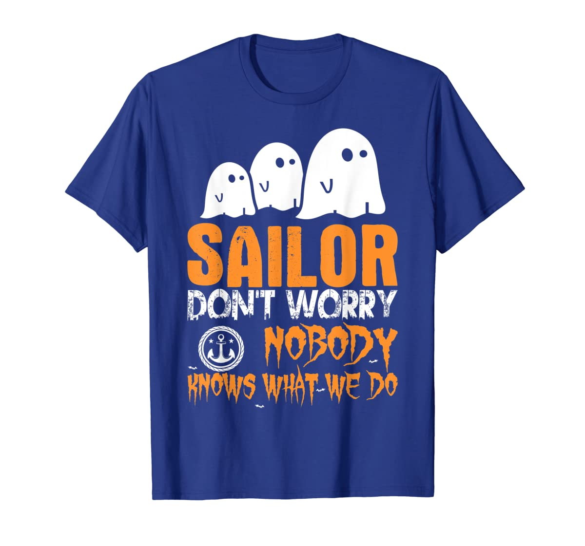 Sailor Nobody Knows What We Do Halloween T-Shirt-Men's T-Shirt-Royal