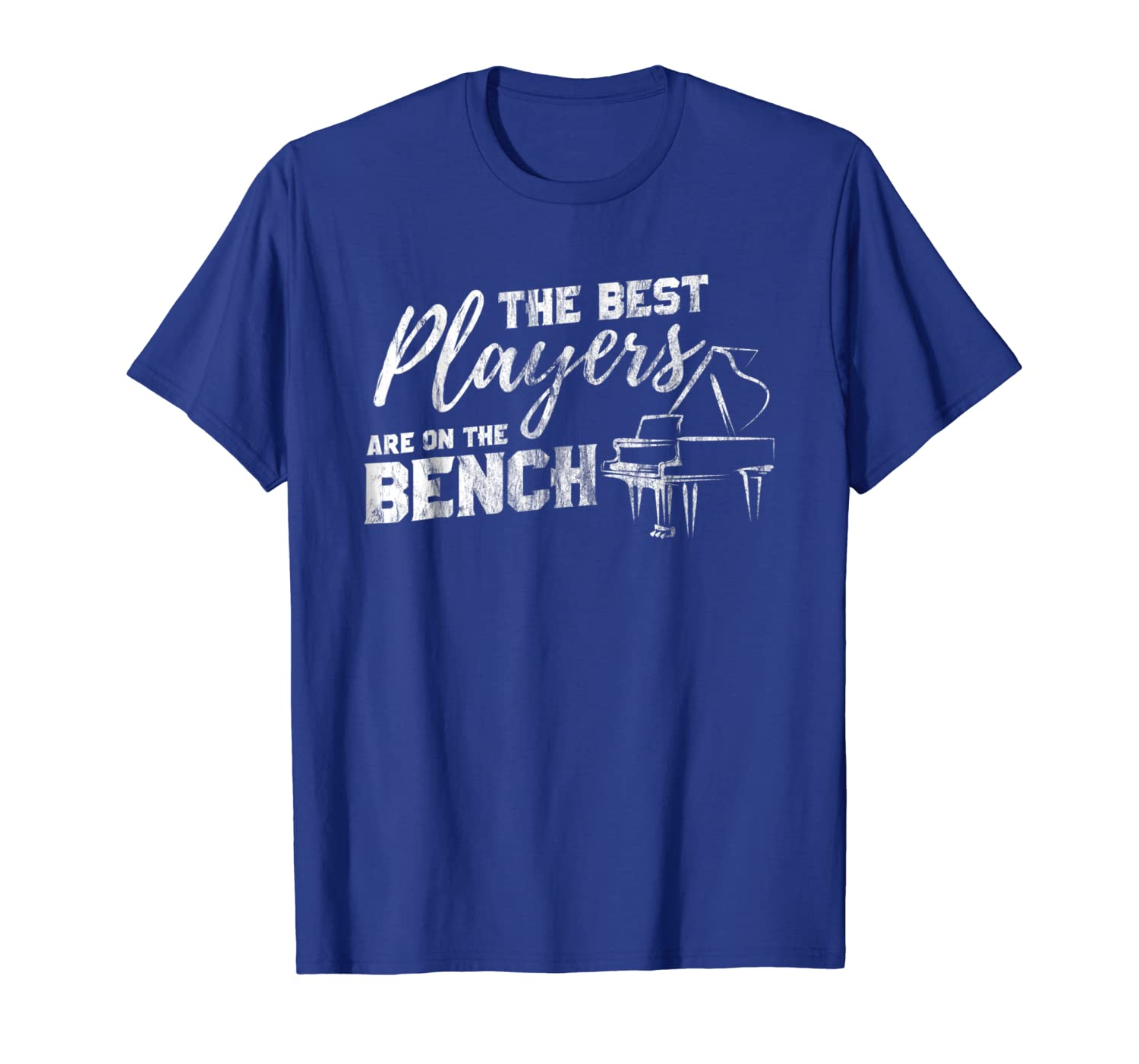 34f0e332ab Amazon.com: Funny Pianist T Shirt the Best Players Are On the Bench Tee:  Clothing