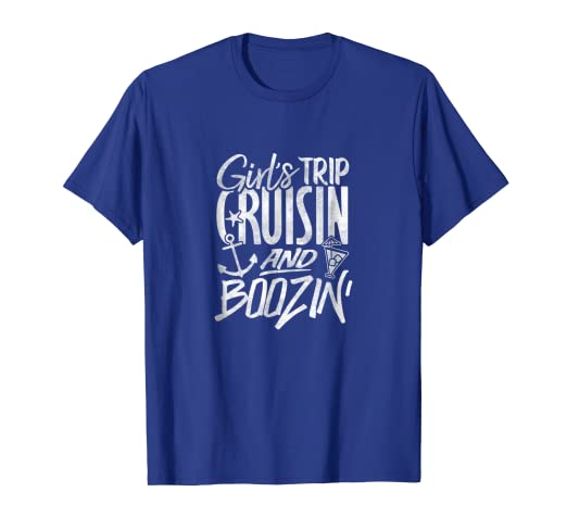 45c96503ddb Amazon.com  Cruise Vacation Girls Trip Cruisin and Boozin T Shirt ...