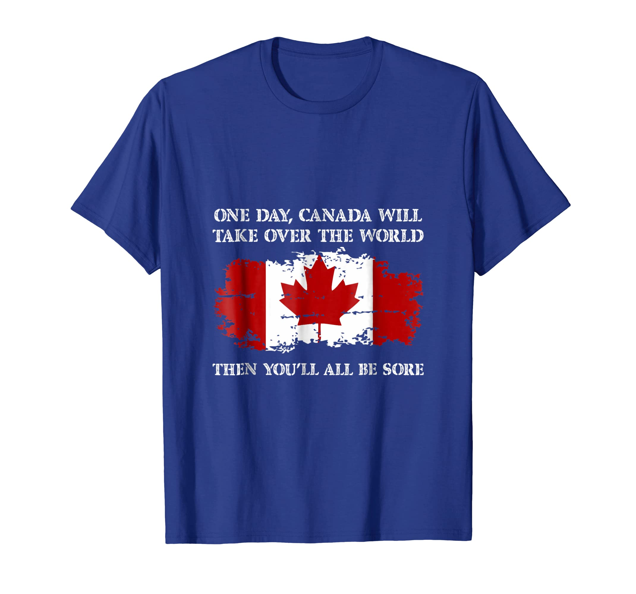 Funny Canada Shirt - Canada Day Take Over The World Joke-fa
