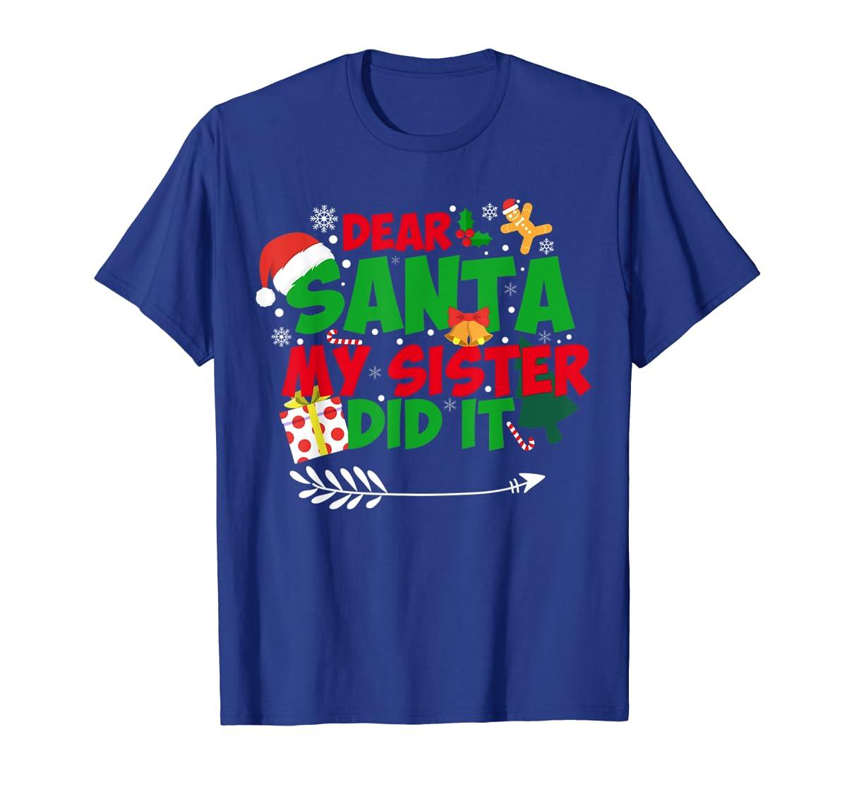 Family Christmas Gifts Dear santa my sister did it T-Shirt-Men's T-Shirt-Royal