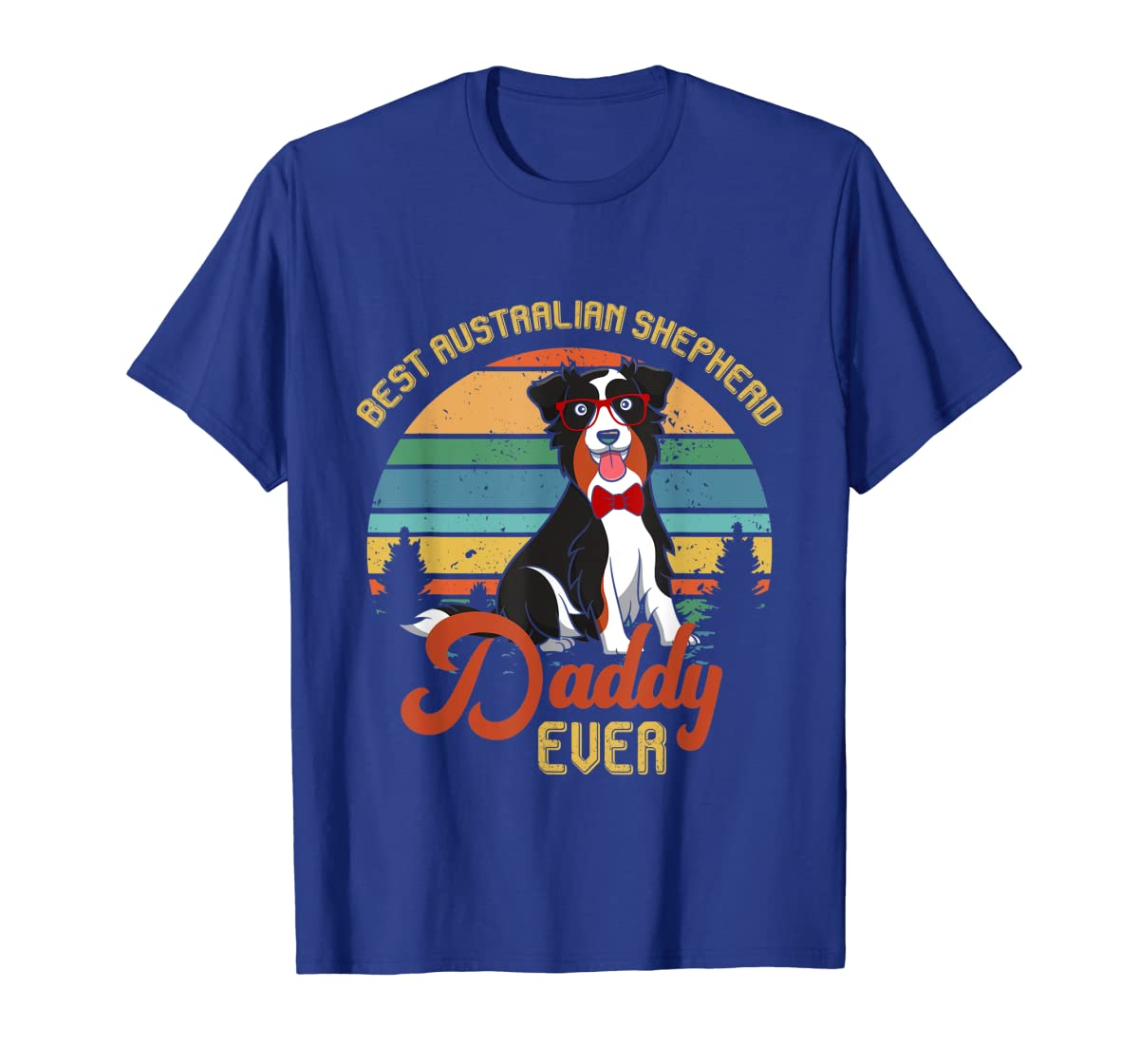 Best Australian Shepherd Daddy Ever Tshirt Father's day Gift-Men's T-Shirt-Royal
