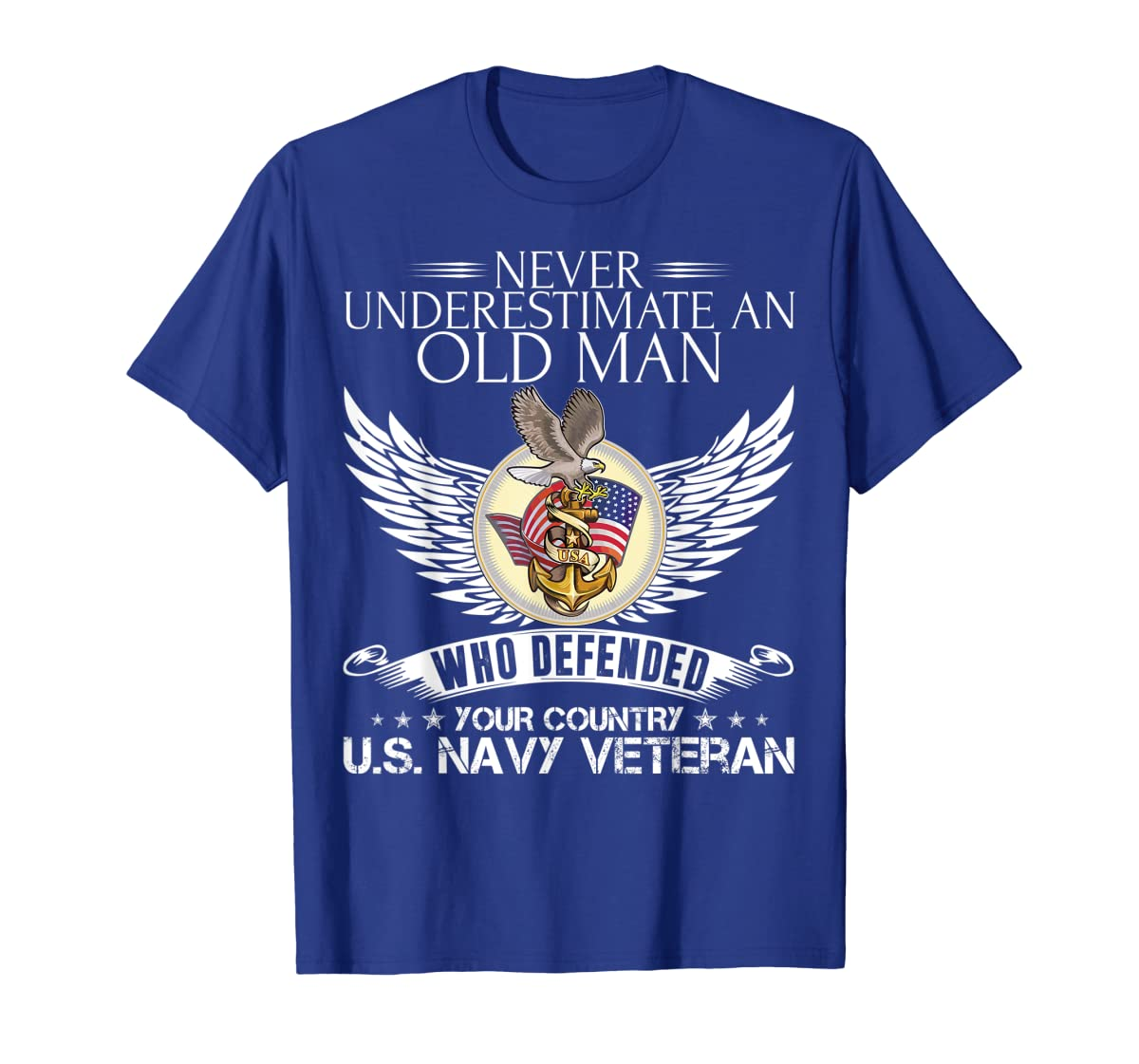 Never Underestimate An Old Man US Navy Veteran T-shirt Gift-Men's T-Shirt-Royal