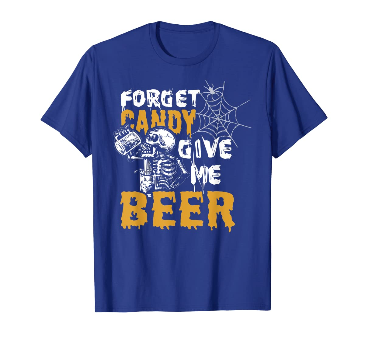 Forget Candy Give me Beer shirt Halloween Shirt gifts T-Shirt-Men's T-Shirt-Royal