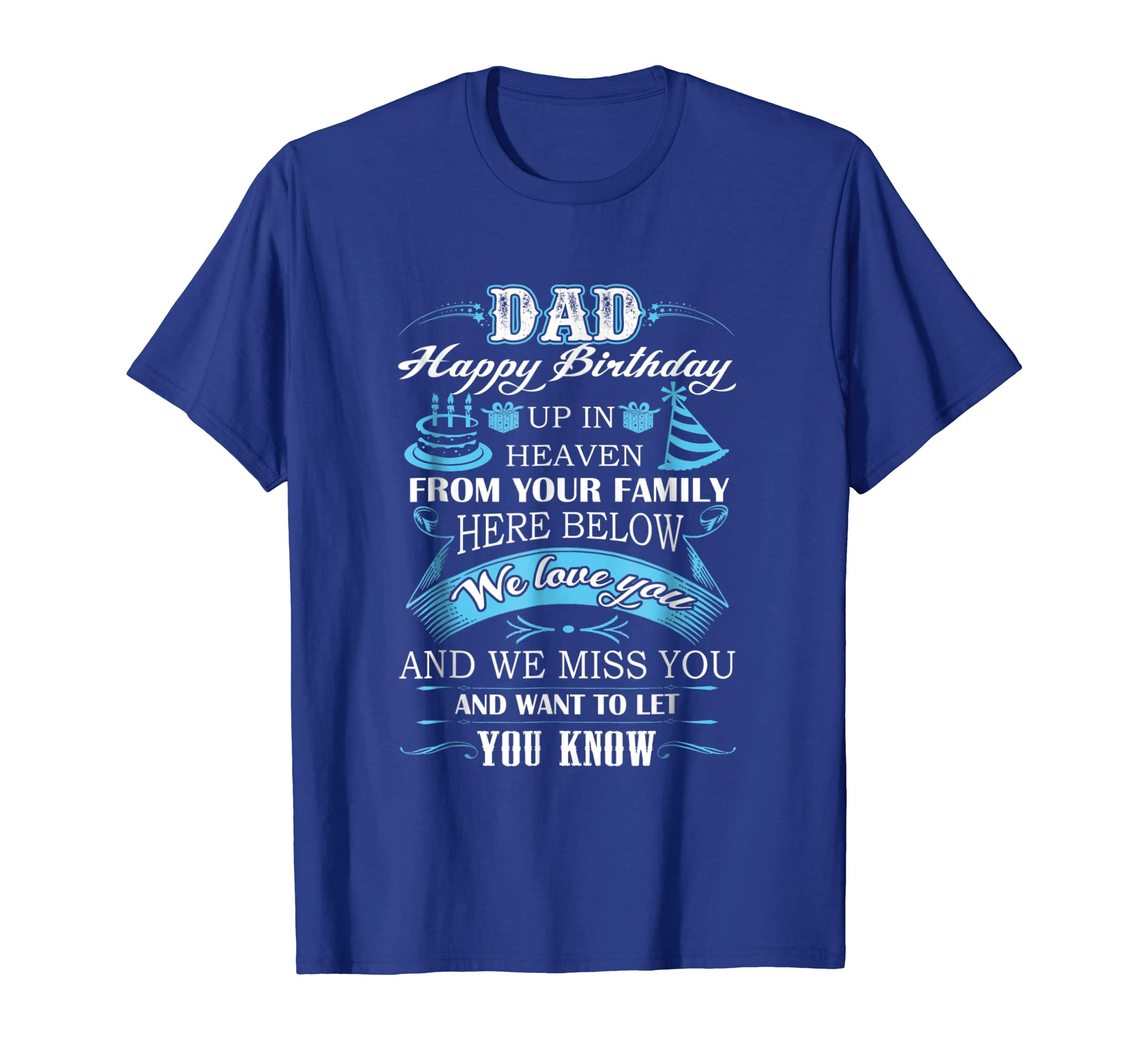 Amazon Happy Birthday In Heaven To My Dad T Shirt I Miss Clothing