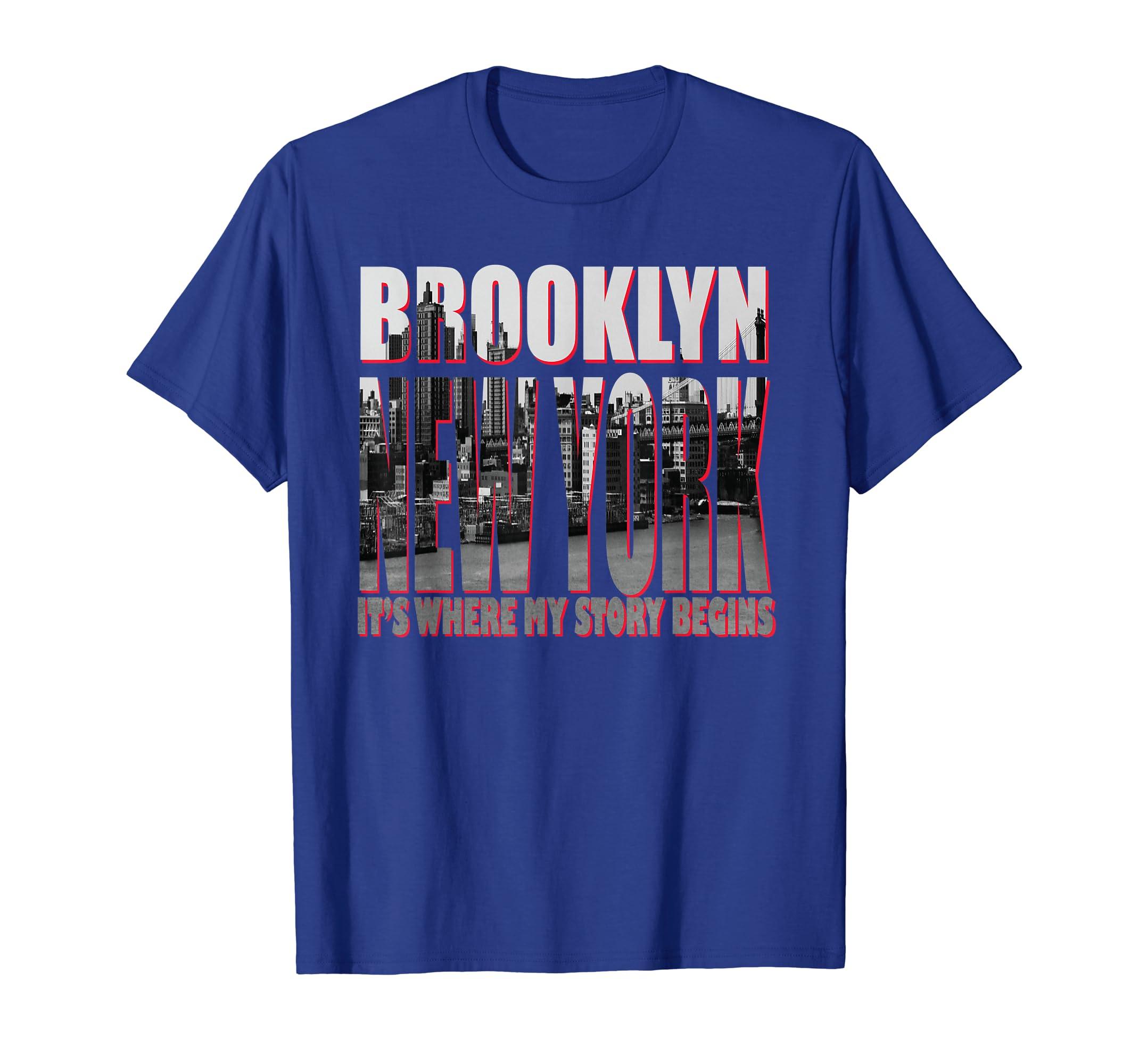 Brooklyn New York Its Where My Story Begins T-shirt-Loveshirt