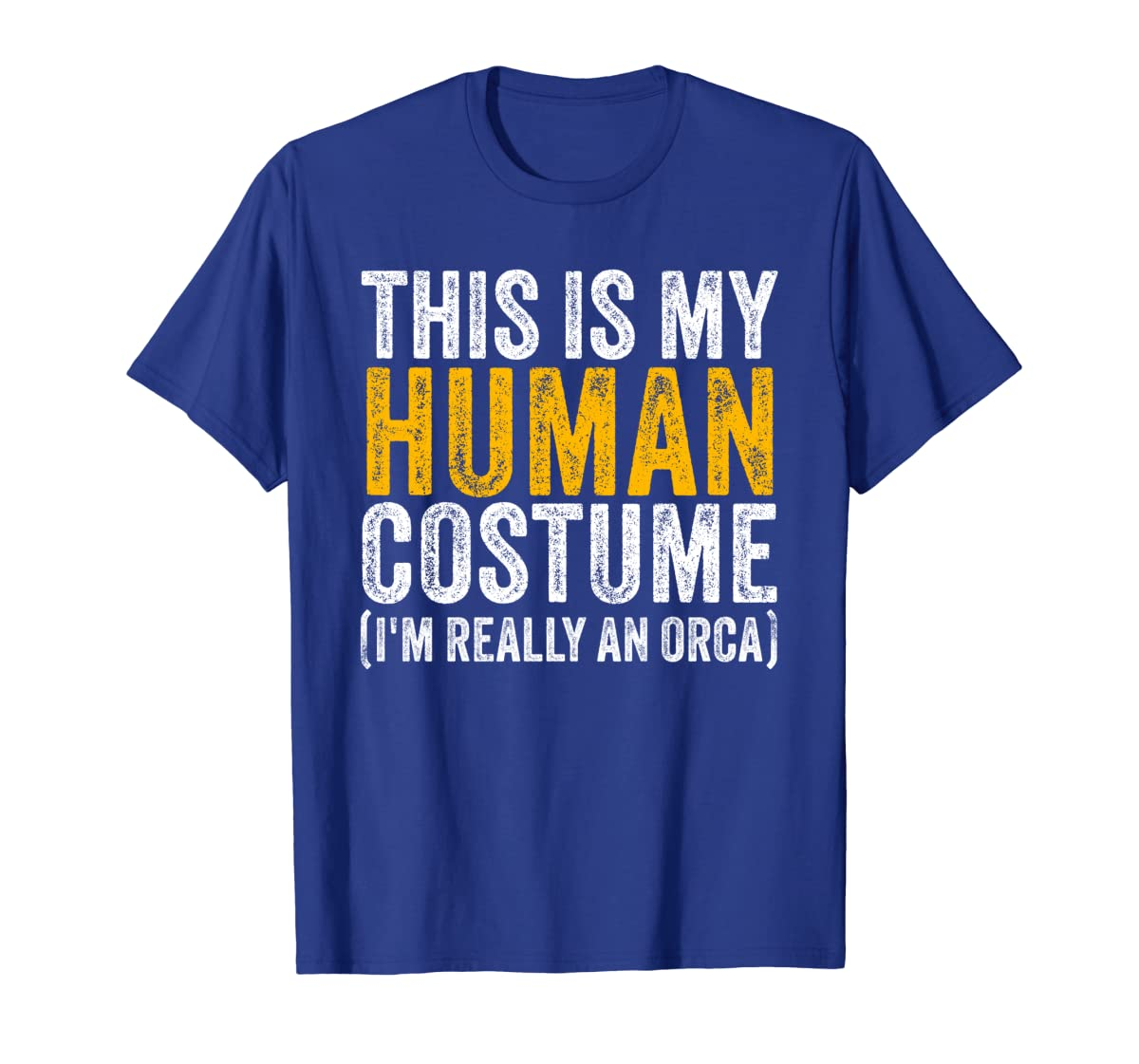 This Is My Human Costume I'm Really An Orca Halloween Whale Sweatshirt-Men's T-Shirt-Royal