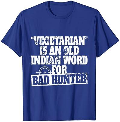 Men/'s Vegetarian Is An Indian Word For Bad Hunter Funny Joke Vegan Meat T-SHIRT