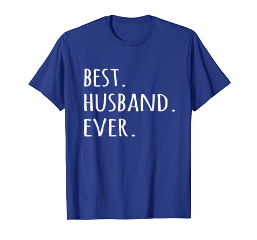 e4cfe141a Amazon.com: Best Husband Ever T-shirt romantic Mr tshirt tee for him:  Clothing