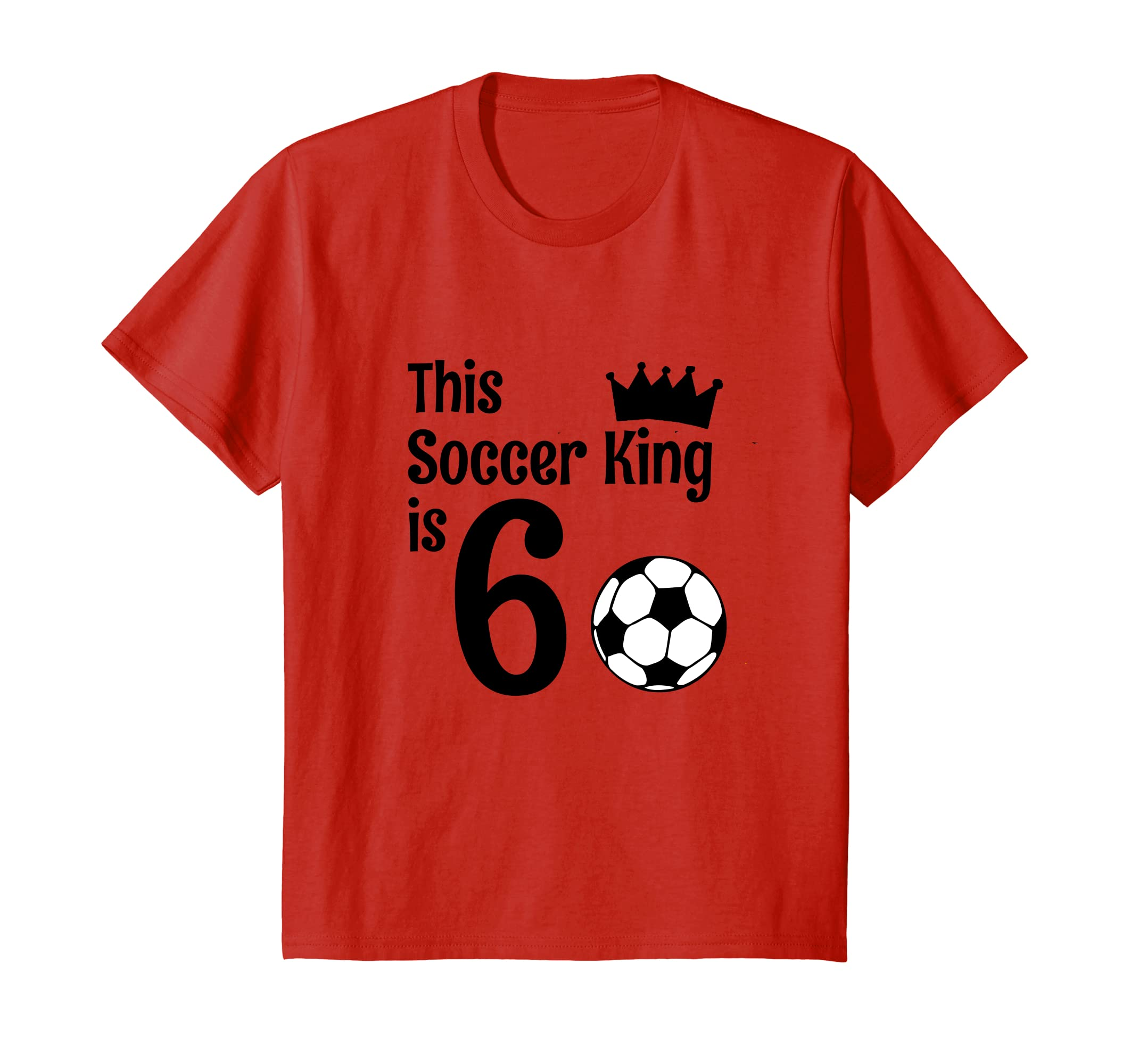 810d8a01 Kids 6 Year Old Soccer Birthday Party 6th Birthday King T-Shirt ...