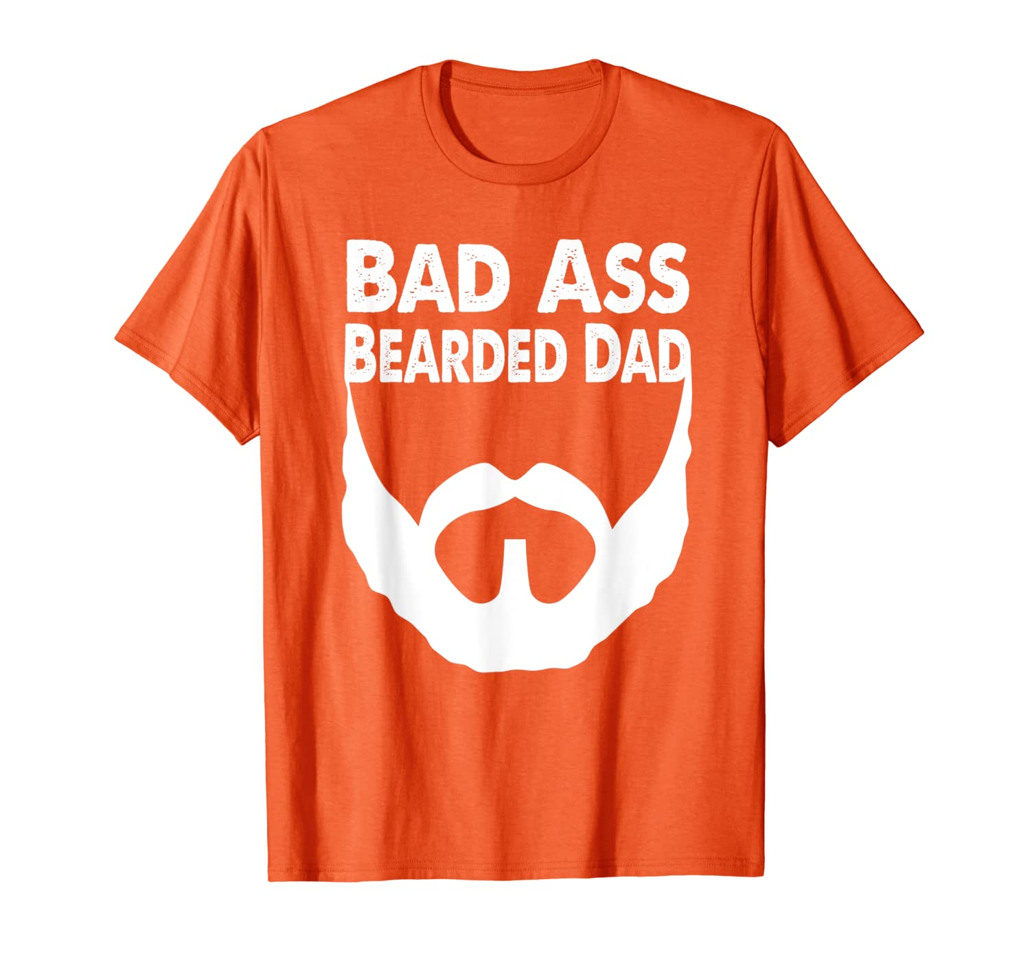 Mens Bad Ass Bearded Dad, Beard Fathers Day Gift T-Shirt