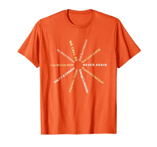 Anti Guns Slogans Reform Control Now Hashtag Orange T Shirt