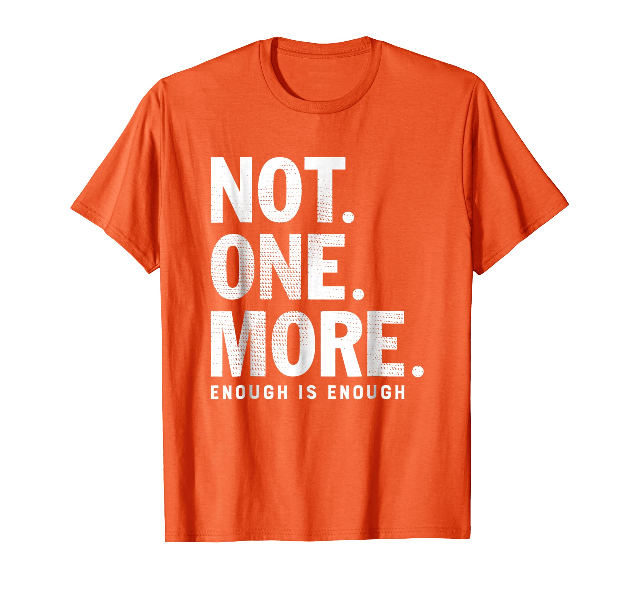 Not. One. More. Enough - Orange Gun Violence Awareness Shirt-alottee gift