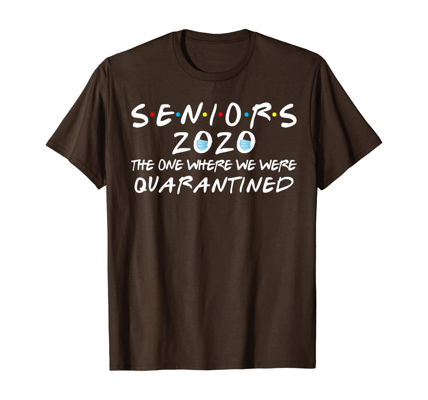 Seniors 2020 The One Where We Were Quarantined Funny T-Shirt