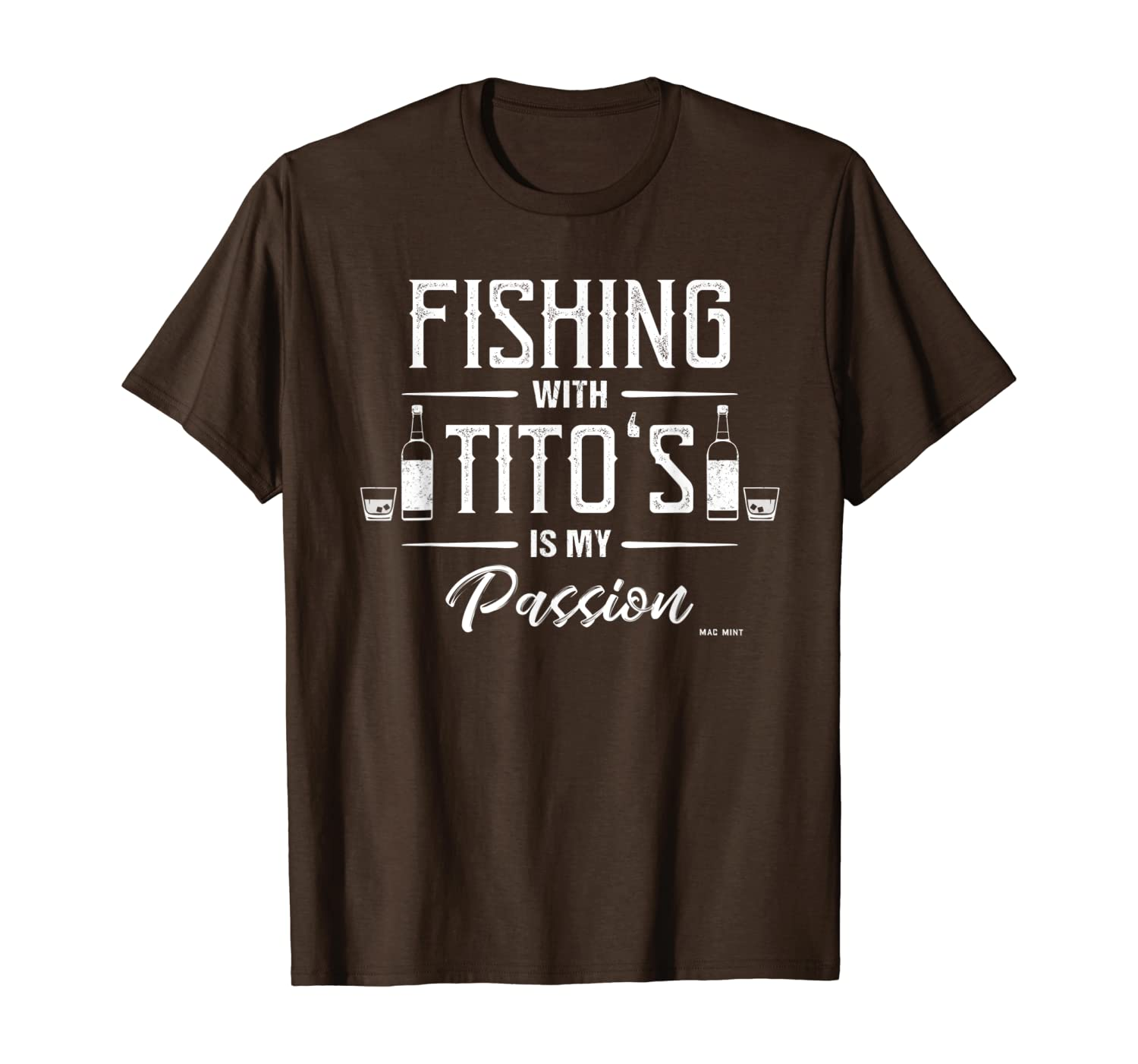 Fishing With Titos Is My Passion - Fishing & Drinking T-Shirt
