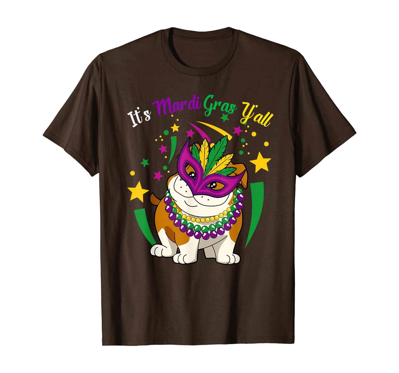 Its Mardi Gras Yall Bulldog Dog Mask & Beads Mardi Gras T-shirt Unisex Tshirt